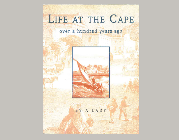 Life at the Cape over a hundred years ago