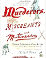 Murderers, Miscreant and Mutineers: Early Cape Characters.